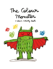 The Colour Monster: A Colour Activity Book, Paperback / softback Book