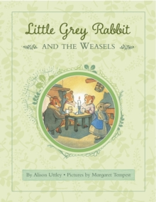 Little Grey Rabbit: Rabbit and the Weasels, Hardback Book
