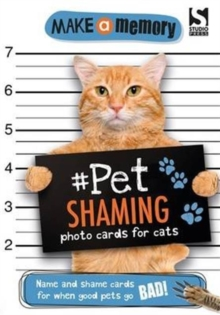 Make a Memory #Pet Shaming Cat : Name and shame photo cards for when good pets go bad!, Paperback / softback Book