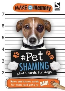Make a Memory #Pet Shaming Dog : Name and shame photo cards for when good pets go bad!, Paperback Book