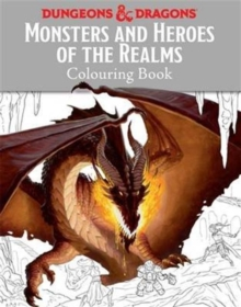 Monsters and Heroes of the Realms : A Dungeons & Dragons Colouring Book, Paperback Book