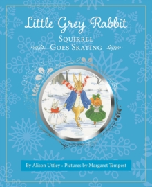 Little Grey Rabbit: Squirrel Goes Skating, Hardback Book