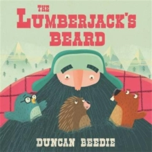 The Lumberjack's Beard, Hardback Book