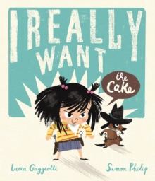 I Really Want the Cake, Paperback Book