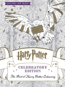 Harry Potter Colouring Book Celebratory Edition : The Best of Harry Potter colouring, Paperback Book