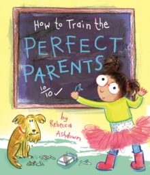 How to train the Perfect Parents, Paperback / softback Book