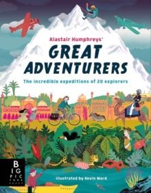 Alastair Humphreys' Great Adventurers, Hardback Book