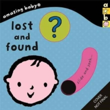 Amazing Baby: Lost and Found, Board book Book
