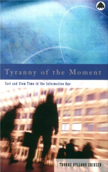 Tyranny of the Moment : Fast and Slow Time in the Information Age, EPUB eBook