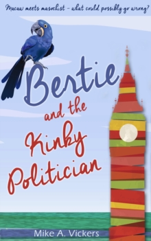 Bertie and the Kinky Politician, Paperback / softback Book