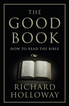 The Good Book : How to Read the Bible, Paperback Book