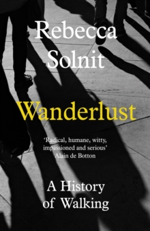 Wanderlust : A History of Walking, Paperback Book
