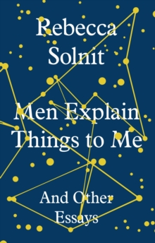 Men Explain Things to Me : And Other Essays, EPUB eBook