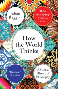 How the World Thinks : A Global History of Philosophy, Paperback / softback Book