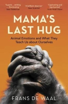 Mama's Last Hug : Animal Emotions and What They Teach Us about Ourselves, Paperback / softback Book