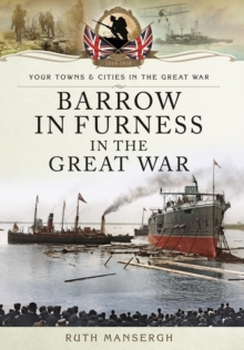 Barrow-in-Furness in the Great War, Paperback Book