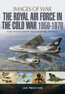 The Royal Air Force in the Cold War, 1950-1970, Paperback Book