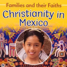 Families and their Faiths: Christianity in Mexico, Paperback / softback Book