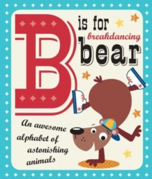 B is for Breakdancing Bear, Board book Book