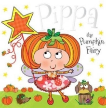 Pippa the Pumpkin Fairy : Fairy Story Books, Paperback Book