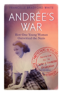 Andree's War : How One Young Woman Outwitted the Nazis, Hardback Book
