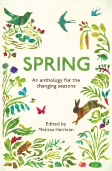 Spring : An Anthology for the Changing Seasons, Paperback / softback Book