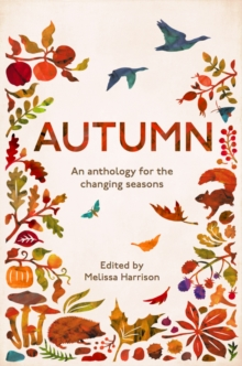 Autumn : An Anthology for the Changing Seasons, Paperback / softback Book
