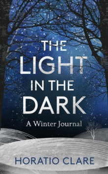 The Light in the Dark : A Winter Journal, Hardback Book