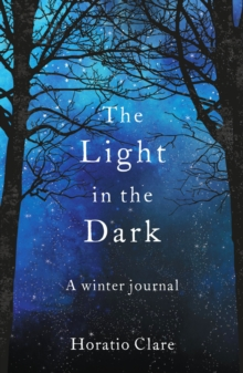 The Light in the Dark : A Winter Journal, EPUB eBook