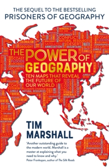 The Power of Geography : Ten Maps That Reveals the Future of Our World, Hardback Book