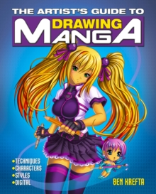 The Artist's Guide to Drawing Manga, Paperback Book