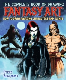 The Complete Book of Drawing Fantasy Art, Paperback Book