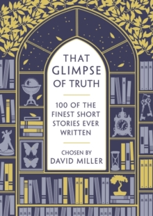 That Glimpse of Truth : The 100 Finest Short Stories Ever Written, Paperback Book