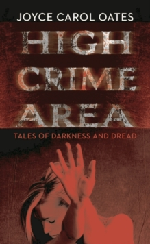 High Crime Area : Tales of Darkness and Dread, Hardback Book