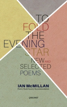 To Fold the Evening Star : New & Selected Poems, Paperback / softback Book