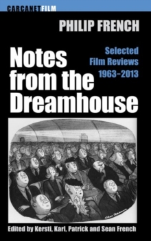 Notes from the Dream House : Selected Film Reviews 1963-2013, Paperback / softback Book