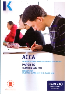 ACCA F6 Taxation FA2016 - Complete Text, Paperback Book
