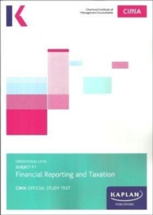 F1 FINANCIAL REPORTING AND TAXATION - STUDY TEXT, Paperback Book