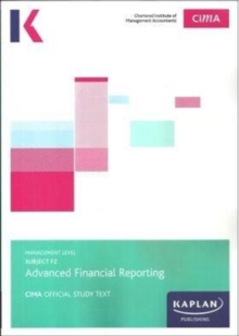 F2 ADVANCED FINANCIAL REPORTING - STUDY TEXT, Paperback Book