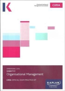 E1 ORGANISATIONAL MANAGEMENT - EXAM PRACTICE KIT, Paperback Book