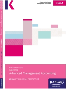 P2 ADVANCED MANAGEMENT ACCOUNTING - EXAM PRACTICE KIT, Paperback Book