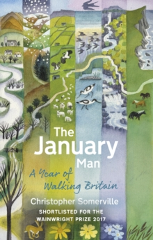 The January Man : A Year of Walking Britain, Paperback / softback Book