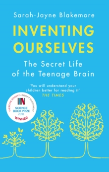 Inventing Ourselves : The Secret Life of the Teenage Brain, Paperback / softback Book