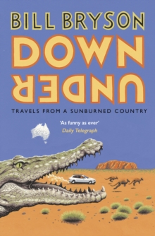 Down Under : Travels in a Sunburned Country, Paperback / softback Book