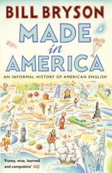 Made in America : An Informal History of American English, Paperback Book