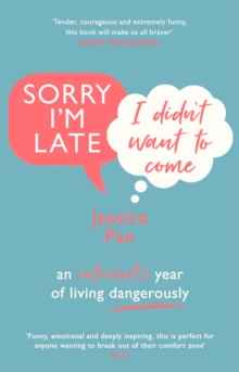 Sorry I'm Late, I Didn't Want to Come : An Introvert's Year of Living Dangerously, Paperback / softback Book