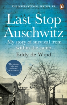 Last Stop Auschwitz : My story of survival from within the camp, Paperback / softback Book