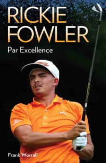 Rickie Fowler : Par Excellence, Paperback Book