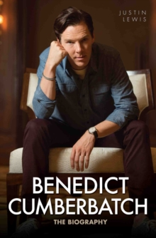 Benedict Cumberbatch : The Biography, Paperback Book