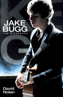 Jake Bugg : The Biography, Paperback / softback Book